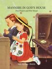Manners in God's House: First Prayers and First Missal by Neumann Press (Hardback, 2013)