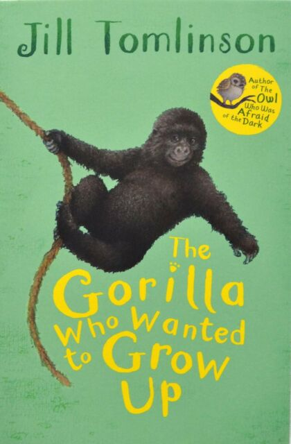The Gorilla Who Wanted to Grow Up by Jill Tomlinson [Paperback]