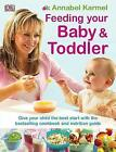 Feeding Your Baby and Toddler by Annabel Karmel (Paperback, 2007)
