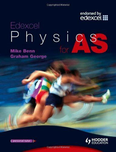 Edexcel Physics for AS (Advanced Physics for Edexcel Series),Mike Benn, Graham