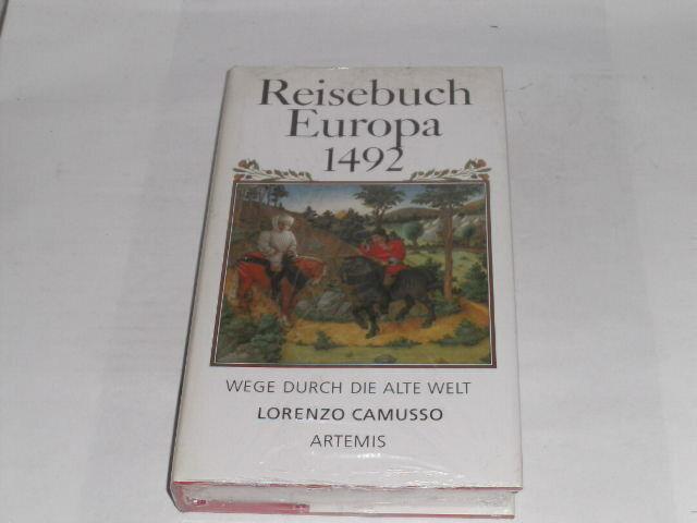 Camusso, Lorenzo: Reisebuch Europa 1492 : Wege durch die Alte Welt