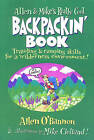Allen & Mike's Really Cool Backpackin' Book: Traveling & Camping Skills for A Wilderness Environment by Allen O'Bannon (Paperback, 2001)