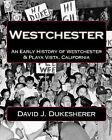 Westchester: California by David J Dukesherer (Paperback / softback, 2010)