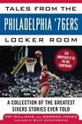 Tales from the Philadelphia 76ers Locker Room: A Collection of the Greatest Sixers Stories from the 1982-83 Championship Season by Gordon Jones, Pat Williams (Hardback, 2013)
