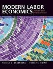 Modern Labor Economics: Theory and Public Policy by Robert S. Smith, Ronald G. Ehrenberg (Hardback, 2014)