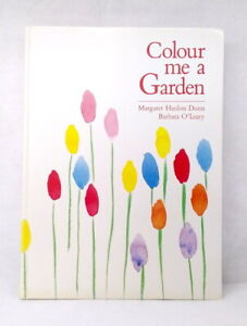 Colour me a Garden by Margaret Hanlon Dunn, Barbara O'Leary used illustrated HB