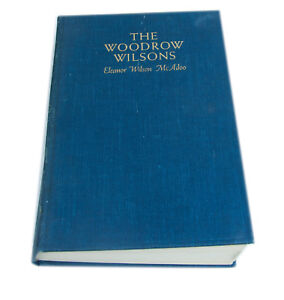 The Woodrow Wilsons 1937 Second Printing HC by Eleanor Wilson McAdoo