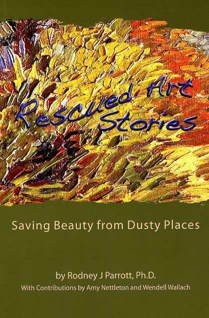 Rescued Art Stories: Saving Beauty From Dusty Places