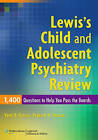 Lewis's Child and Adolescent Psychiatry Review: 1400 Questions to Help You Pass the Boards by Yann B. Poncin, Prakash K. Thomas (Paperback, 2009)