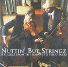 Struggle From The Subway to The Charts 099923768821 by Nuttin but Stringz CD