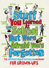 Stuff You Learned at School But Were Afraid You'd Forgotten by Ebury Publishing (Paperback, 2008)