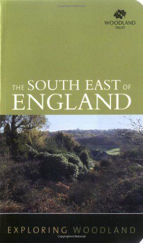 Bk Southeast England 3 By Woodland Trust Exploring Woodland