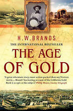 The Age of Gold: The California Gold Rush and the New American Dream, H. W. Bran