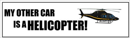 MY OTHER CAR IS A HELICOPTER VINYL STICKER 25 cm x 7 cm Novelty Sticker
