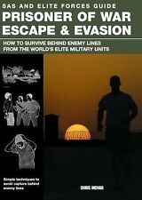 SAS and Elite Forces Guide Prisoner of War Escape and Evasion : How to...
