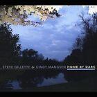 Home By Dark by Steve Gillette & Cindy Mangsen/Steve Gillette (CD, Jan-2012, CD Baby (distributor))