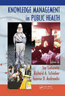 Knowledge Management in Public Health by Taylor & Francis Inc (Hardback, 2009)