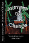 Journeys of Change: Words of Inspiration from Felicia by Felicia Thompson (Paperback / softback, 2011)