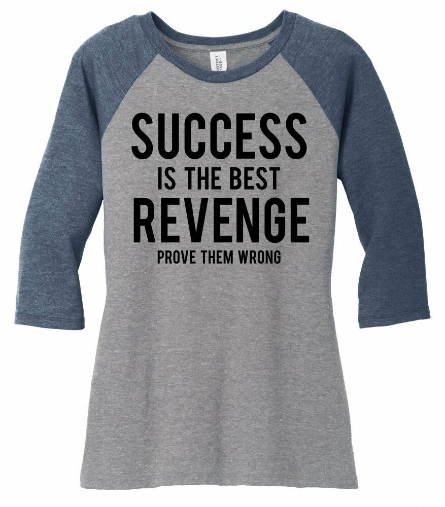 Success Is The Best Revenge Prove Them Wrong Ladies 3/4-Slv