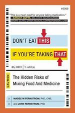 Don't Eat This If You're Taking That : The Hidden Risks of Mixing Food and...