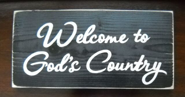 WELCOME TO GOD'S COUNTRY Christian Primitive Country Sign Plaque U-Pik Color