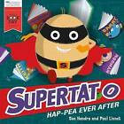 Supertato Hap-Pea Ever After: A World Book Day Book by Sue Hendra (Paperback, 2016)