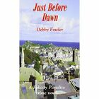 Just Before Dawn by Fowler Debby 1850222479 Truran 2014 Paperback