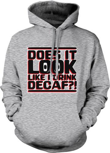 Does It Look Like I Drink Decaf? Eyes Coffee Morning Caffeine Hoodie Sweatshirt
