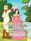 Princess Delphi and Nyameche by Queen Petals De Virtue (Paperback / softback, 2012)