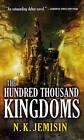 The Hundred Thousand Kingdoms by N K Jemisin (Paperback, 2010)