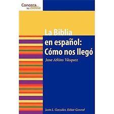 La Biblia en espanol: Como Nos Ilego How It Came to Be Conazca Su Biblia Kn