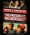 The President Has Been Shot!: The Assassination of John F. Kennedy by James L Swanson (CD-Audio, 2013)