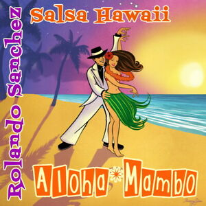 ROLANDO-SANCHEZ-amp-SALSA-HAWAII-ALOHA-MAMBO-JAPAN-7INCH-VINYL-Ltd-Ed-E25