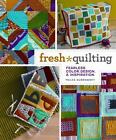 Fresh Quilting : Fearless Color, Design, and Inspiration by Malka Dubrawsky (2010, Paperback)