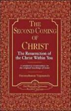 The Second Coming of Christ : The Resurrection of the Christ Within You: A Revelatory Commentary on the Original Teachings of Jesus by Paramhansa Yogananda (Hardcover)