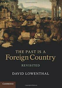 The-Past-is-a-Foreign-Country-Revisited-by-Lowenthal-David-NEW-Book-FREE