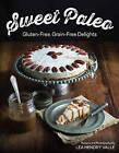 Sweet Paleo: Gluten-Free, Grain-Free Delights by Lea Valle (Paperback, 2015)