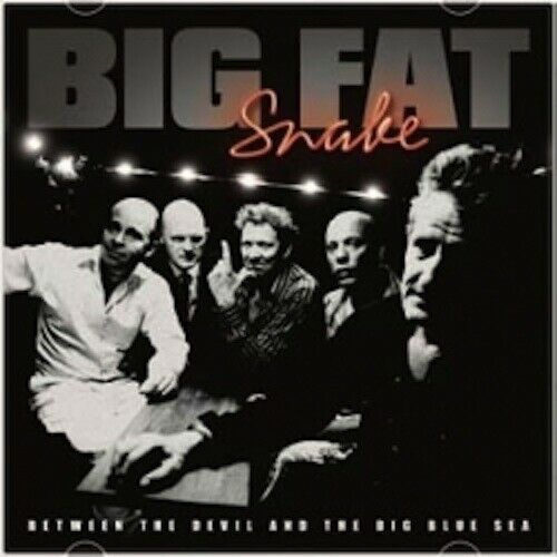 BIG FAT SNAKE: Between The Devil And The Big Blue Sea, rock