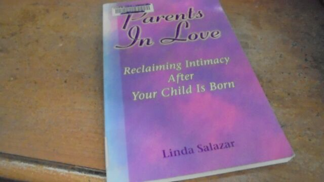 Parents in Love : Reclaiming Intimacy after Your Child Is Born 1998 pbk