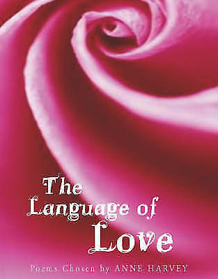 1 of 1 - The Language of Love: Poems Chosen by by Anne Harvey (Hardback, 2005)