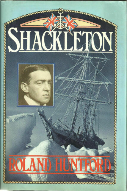 Shackleton by Huntford, Roland