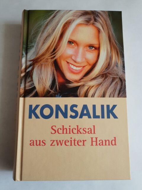 Schicksal aus zweiter Hand von Heinz G. Konsalik (Gebunden)