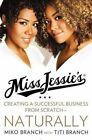 Miss Jessie's Creating a Successful Business From Scratch - Naturally Branch M