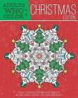 Adults Who Color Christmas Edition: An Adult Coloring Book Featuring Holiday Inspired Art, Including Whimsical Christmas Tress, Snowflakes, and Gifts by Zing Books (Paperback / softback, 2015)