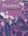 Paisleys: Coloring for Artists by Skyhorse Publishing (Paperback, 2015)