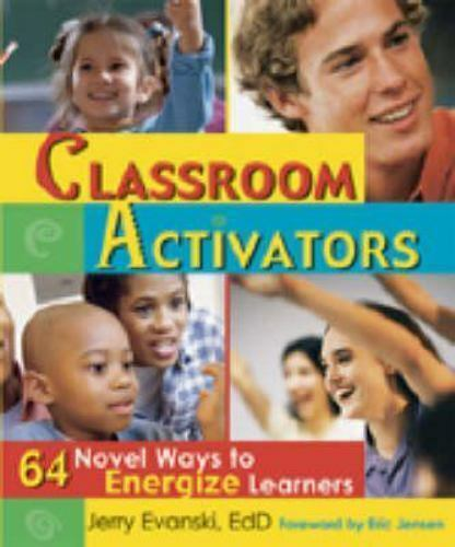 Classroom Activators: 64 Novel Ways to Energize Learners