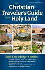 The Christian Traveler's Guide to the Holy Land by Charles H Dyer, Gregory A Hatteberg (Paperback / softback, 2014)