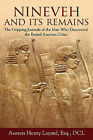 Nineveh and Its Remains: The Gripping Journals of the Man Who Discovered the Buried Assyrian Cities by Austen Henry Layard (Paperback / softback, 2013)