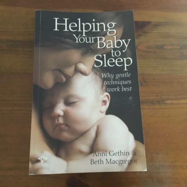HELPING YOUR BABY TO SLEEP - BY ANNI GETHIN & BETH MACGREGOR - PB EXCELLENT