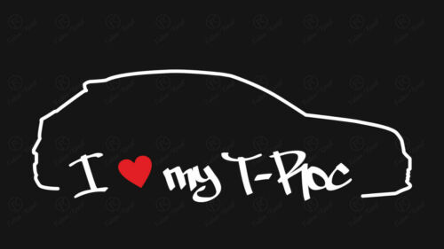I love my VW T-Roc Auto Aufkleber Sticker Tuning Styling Silhouette Sport